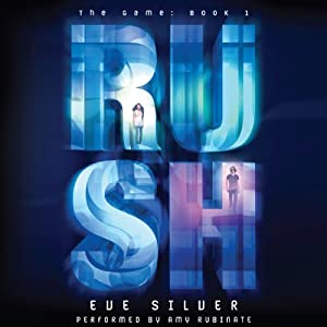 Rush: The Game, Book 1 | [Eve Silver]