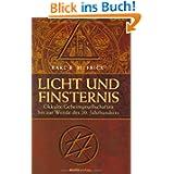 Licht und Finsternis: Gnostisch-theosopische und freimaurerische-okkulte Geheimgesellschaften bis zur Wende des...