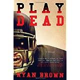 Play Dead ~ Ryan Brown