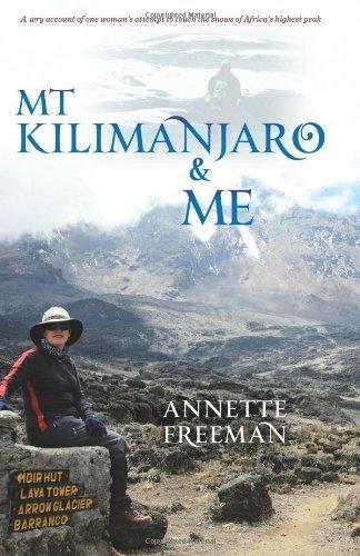 Mt Kilimanjaro & Me by Freeman, Annette (September 24, 2010) Paperback