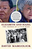 img - for Elizabeth and Hazel: Two Women of Little Rock book / textbook / text book