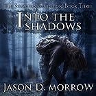 Into the Shadows: The Starborn Ascension, Book 3 Hörbuch von Jason D. Morrow Gesprochen von: Sophie Amoss