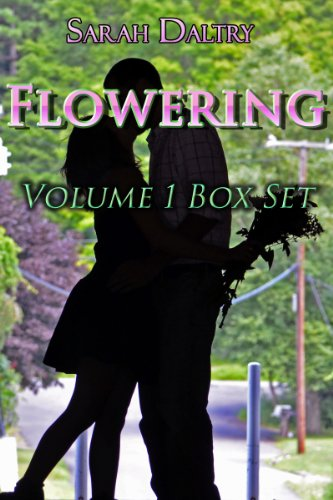 Sarah Daltry - Flowering (Volume 1) Box Set