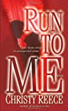 Run to Me: A Novel (Last Chance Rescue)