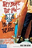 Thomas A. Jacobs They Broke the Law - You be the Judge: True Cases of Teen Crime