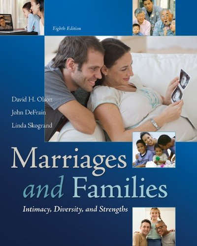 Marriages and Families: Intimacy, Diversity, and Strengths, by David Olson, John DeFrain, Linda Skogrand