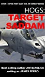 img - for HOGS #5: TARGET SADDAM (Jim DeFelice's HOGS First Gulf War series) book / textbook / text book