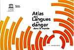 Atlas des langues en danger dans le m...