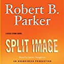 Split Image (       UNABRIDGED) by Robert B. Parker Narrated by James Naughton