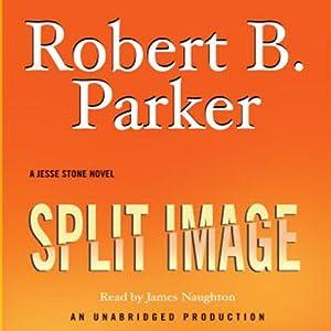 Split Image | [Robert B. Parker]