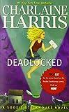 Charlaine Harris Deadlocked (Sookie Stackhouse Novels)