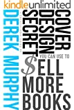 Book Cover Design Secrets You Can Use to Sell More Books (English Edition)