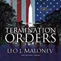 Termination Orders (       UNABRIDGED) by Leo J. Maloney Narrated by John Pruden