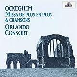 Ockeghem: Missa de plus en plus & chansons / Orlando Consort