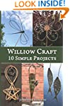Willow Craft: 10 Simple Projects: 2 (...