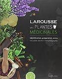 Larousse des plantes médicinales - Nouvelle présentation: Identification, préparation, soins