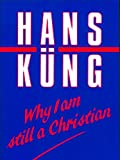 Why I Am Still a Christian (0567291340) by Hans Kung