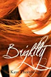 Brightly (Flicker #2)