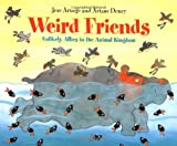 Weird Friends: Unlikely Allies in the Animal Kingdom (0152021280) by Aruego, Jose