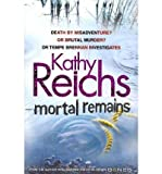 Kathy Reichs (Mortal Remains) By Kathy Reichs (Author) Paperback on (Jul , 2011)