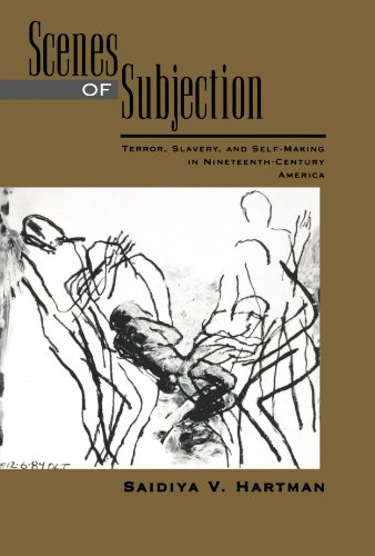 Scenes of Subjection: Terror, Slavery, and Self-Making in...