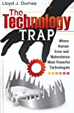 img - for Technology Trap, The: Where Human Error and Malevolence Meet Powerful Technologies book / textbook / text book