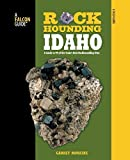 img - for Rockhounding Idaho: A Guide To 99 Of The State's Best Rockhounding Sites (Rockhounding Series) by Garret Romaine (2010-05-04) book / textbook / text book