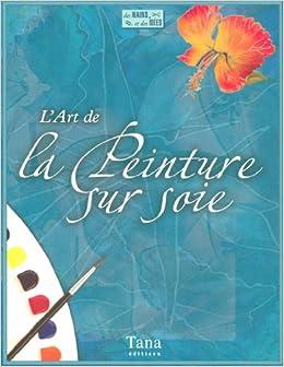 Peinture sur soie: Collectif: 9782845672024: Amazon.com: Books