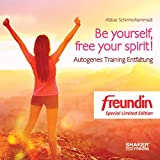 Be yourself, free your spirit! - Autogenes Training Entfaltung