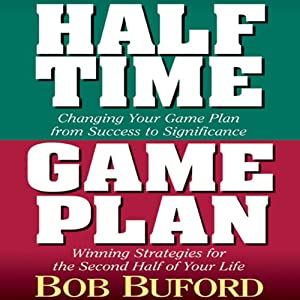 Halftime, Game Plan | [Bob Buford]