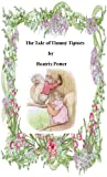 Image of The Tale of Timmy Tiptoes (Illustrated)