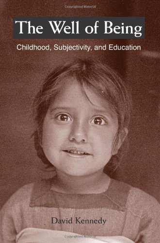 The Well of Being: Childhood, Subjectivity, And Education (Suny Series, Early Childhood Education: Inquiries and Insight