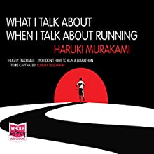 What I Talk About When I Talk About Running Audiobook by Haruki Murakami Narrated by Ray Porter
