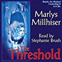 The Threshold (       UNABRIDGED) by Marlys Millhiser Narrated by Stephanie Brush