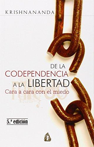 de-la-codependencia-a-la-libertad-from-co-dependency-to-freedom-cara-a-cara-con-el-miedo
