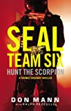 Hunt the Scorpion: A SEAL Team Six Novel