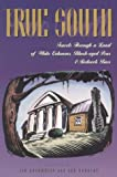img - for by Jim Auchmutey (Author, Editor), Lea Donosky (Editor)True South: Travels Through a Land of White Columns, Black-Eyed Peas & Redneck Bars book / textbook / text book
