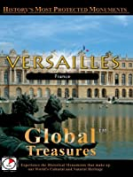 Global Treasures VERSAILLES Chateau De Versailles Paris, France
