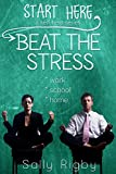Beat The Stress (Start Here Book 1)