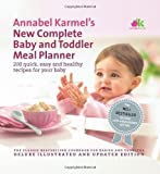 Annabel Karmel Annabel Karmel's New Complete Baby & Toddler Meal Planner by Karmel, Annabel on 24/01/2008 4th (fourth) Updated edition