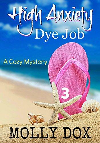 Free Kindle Book : High Anxiety Dye Job: A Cozy Mystery (An Annie Addison Cozy Mystery Book 3)