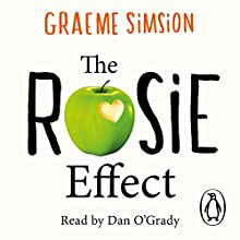 The Rosie Effect: Don Tillman 2 (       UNABRIDGED) by Graeme Simsion Narrated by Dan O'Grady