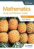 Mathematics Study & Revision Guide: Ib Diploma