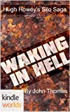 Silo Saga: Waking in Hell (Kindle Worlds Short Story)