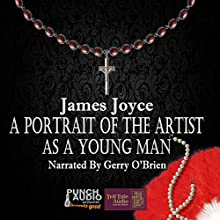 A Portrait of the Artist as a Young Man Audiobook by James Joyce Narrated by Gerry O'Brien
