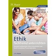 Ethik fachfremd unterrichten, Klasse 3/4: Komplett vorbereitete Unterrichtsstunden und direkt einsetzbare Praxismaterialien...