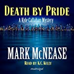 Death by Pride: Kyle Callahan Mysteries, Book 4   Mark McNease