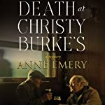 Death at Christy Burke's: A Collins-Burke Mystery, Book 6 (       UNABRIDGED) by Anne Emery Narrated by Christian Rummel