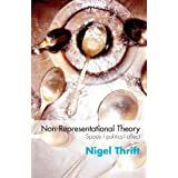 Non-representational Theory: Space, Politics, Affect (International Library of Sociology)by Nigel Thrift