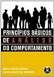 Princípios Básicos de Análise do Comportamento - 9788536307558